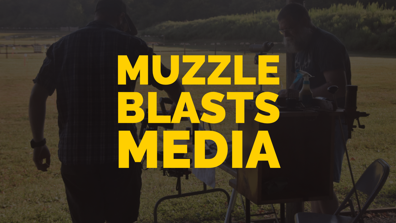 Click here to see the latest videos from Muzzle Blasts